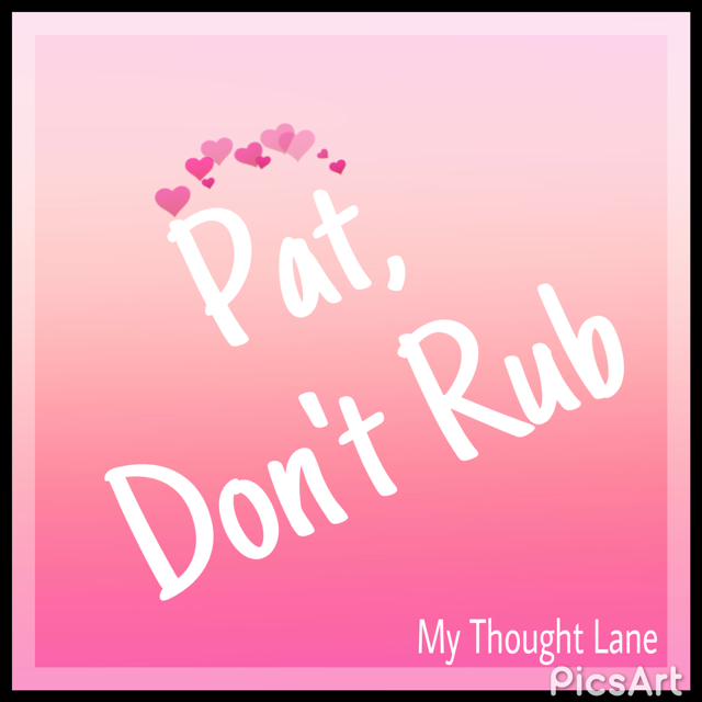 pat dont rub skin mantra