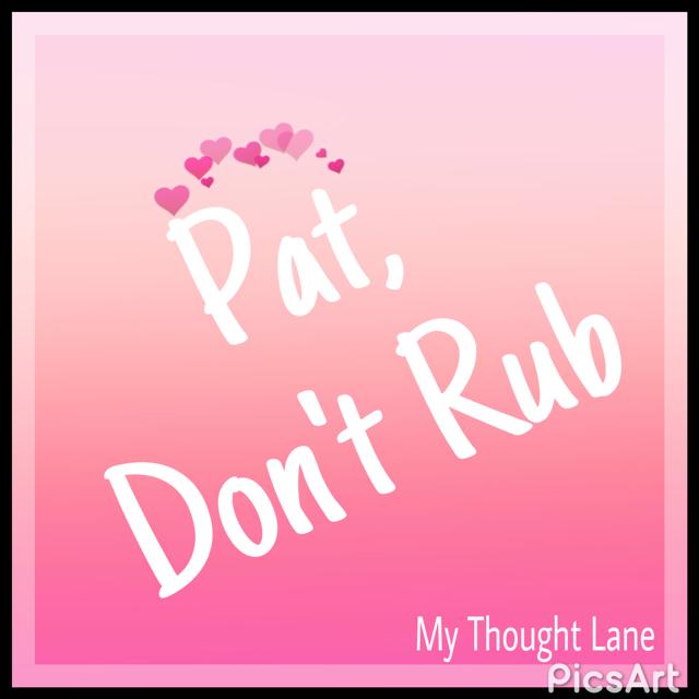 pat dont rub skin mantra